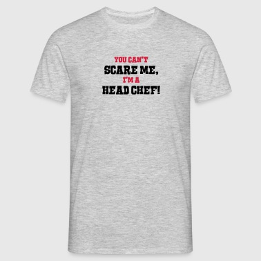head chef cant scare me - Men's T-Shirt