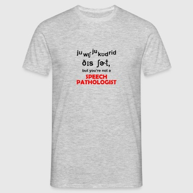 speech pathologist - Men's T-Shirt