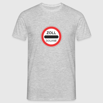 Road sign zoll douane - T-shirt Homme