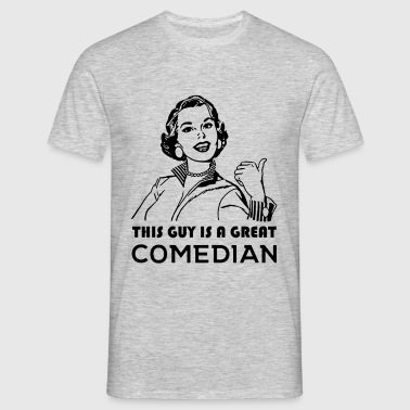 Comedian. Gifts for Comedians - Men's T-Shirt
