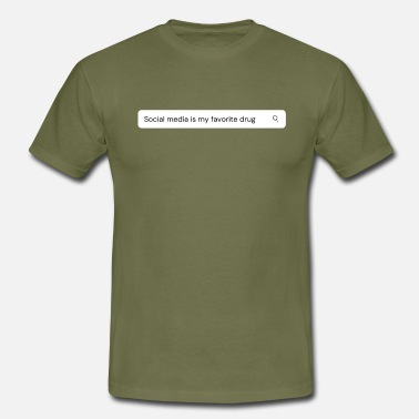 Commercial Social media is my favorite drug - Men's T-Shirt