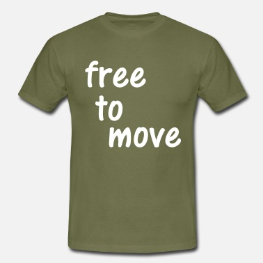 free to move, sport, fitness, cool - Men's T-Shirt