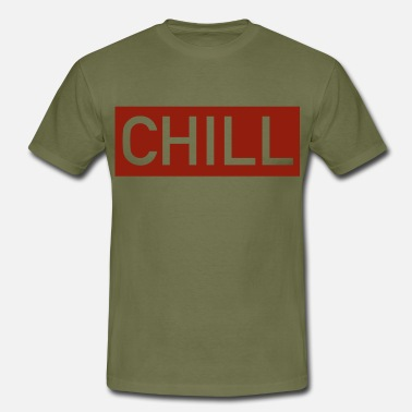 Chiller chill - T-shirt Homme