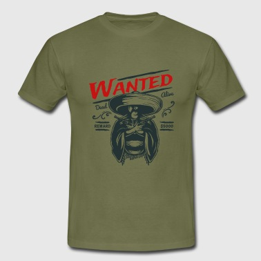 Wanted - Dead or Alive - Männer T-Shirt