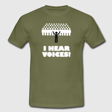 I HEAR VOICES - Men's T-Shirt