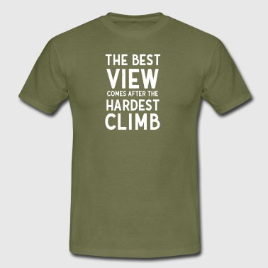 Bergbeklimmen Berg Klimmen Best view after the hardest climb cool - Mannen T-shirt