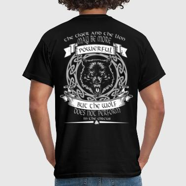 Wolf of Odin never perform in the circus - Men's T-Shirt