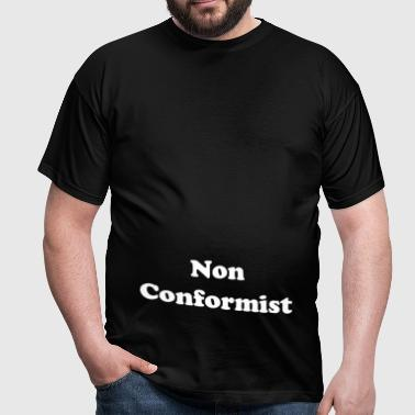 Non Conformist - Men's T-Shirt