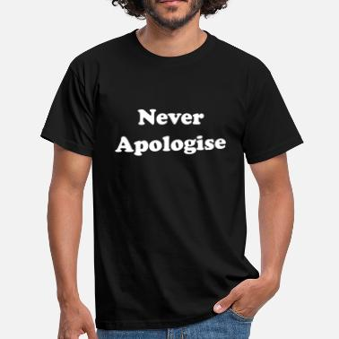 Double Sided Never Apologise. - Men's T-Shirt