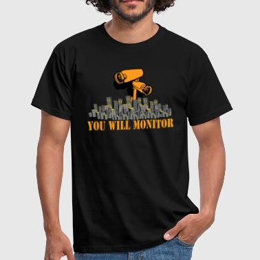Monitor you will monitor - Männer T-Shirt