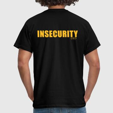 Insecure Insecurity - Men's T-Shirt