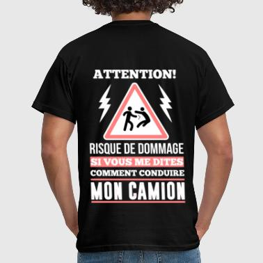Chauffeur De Camion Attention ROUTIER - T-shirt Homme