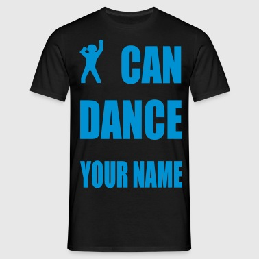 i can dance your name - Männer T-Shirt