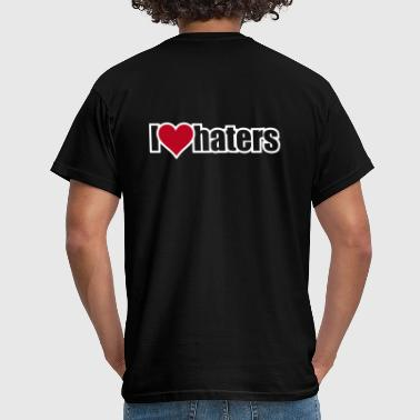 Hater I LOVE HATERS - Men's T-Shirt