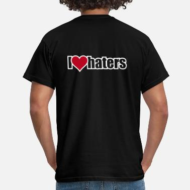 I Love Haters I LOVE HATERS - Mannen T-shirt