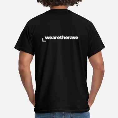 We Are The Rave - Mannen T-shirt