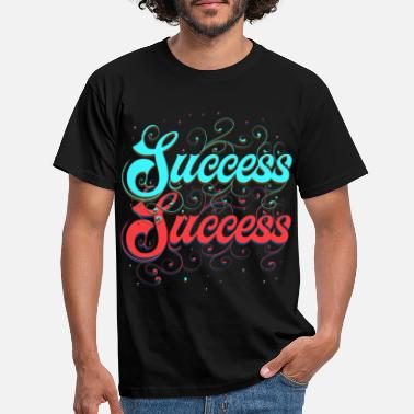 Successful Success. Success starts for you! Success Success. - Men's T-Shirt