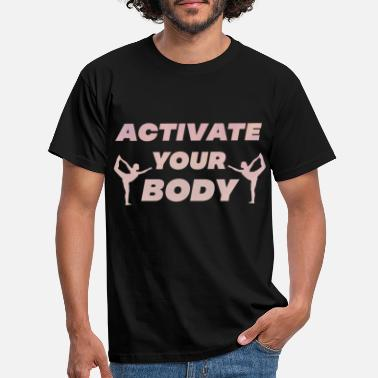 Activeer je Body Yoga Fitness spirit - Mannen T-shirt