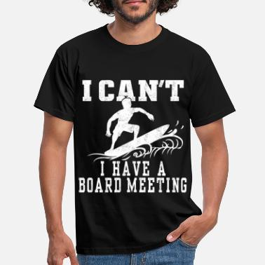 Meeting Board Meeting Funny Gift Surfing Beach - Men's T-Shirt