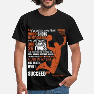 Jordan Basketball Michel Jordan quote basketball player - Men's T-Shirt