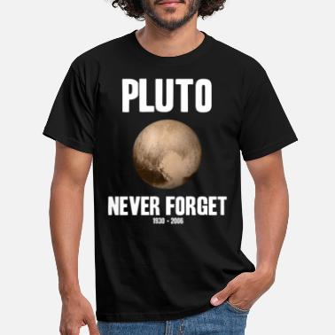 Forget Pluto Never Forget Astronomy Solar System Planet - Men's T-Shirt