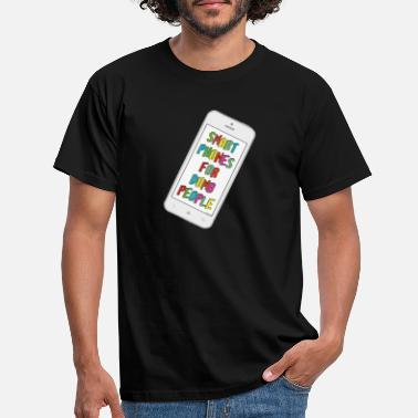 Smart Phones For Dumb People - T-shirt Homme