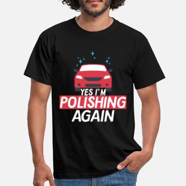 Vehicle Vehicle Care Detailer Detailing Car Polishing - Men's T-Shirt