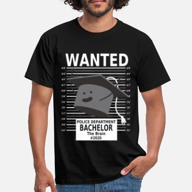 Wanted Wanted Bachelor of Brain Uni Abschluss Studenten - Männer T-Shirt