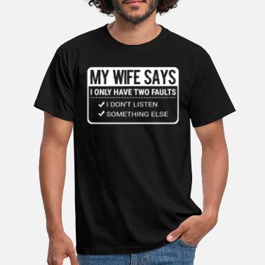 Wife Funny Husband Puns My Wife Says I Only Have Two - Men's T-Shirt