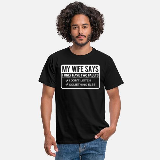 Funny T-Shirts - Funny Husband Puns My Wife Says I Only Have Two - Men's T-Shirt black