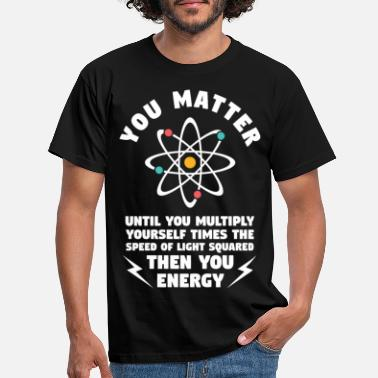 Back To School You Matter Unless You Multiply Yourself - Men's T-Shirt