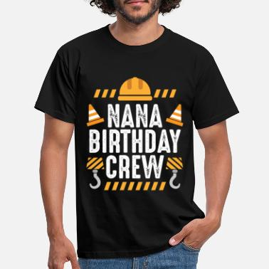 Birthday Crew Nana Birthday Crew - Kinder Bauen - Männer T-Shirt