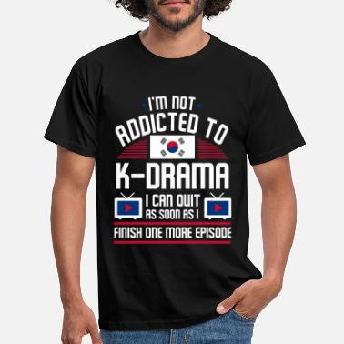 Korean Addicted to K-drama K-pop Korean music - Men's T-Shirt
