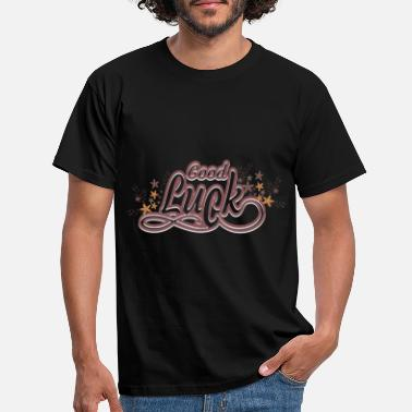 Good Luck Good Luck - Männer T-Shirt