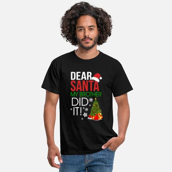 Santa T-Shirts - Dear Santa My Brother Did It - Men's T-Shirt black