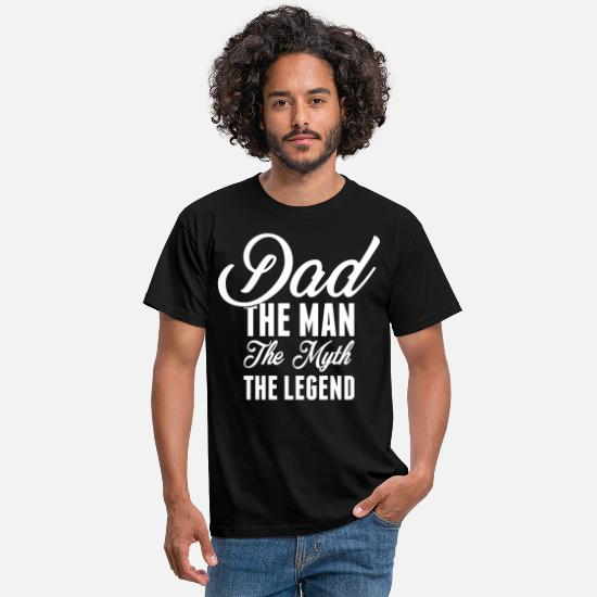 Myth T-Shirts - Dad The Man The Myth The Legend - Men's T-Shirt black
