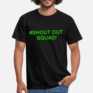 Shouter Shout Out Squad - T-shirt mænd