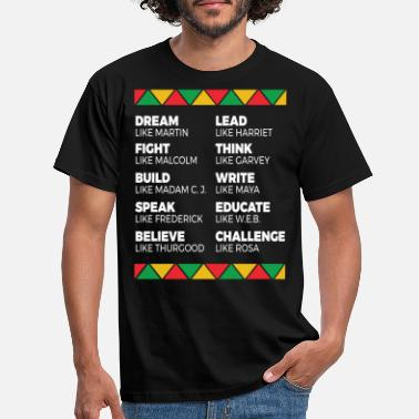 African Dream like Martin Lead like Harriet Fight like Mal - Men's T-Shirt