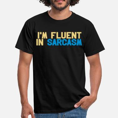 Quote Fluent in sarcasm - Men's T-Shirt