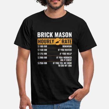 Bricklayer Bricklayer hourly rate, brickmason brick masonry - Men's T-Shirt