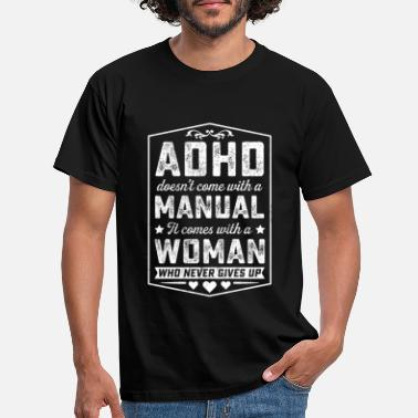 Attention ADHD COMES WITH WOMAN WHO NEVER GIVES UP TSHIRT - Men's T-Shirt