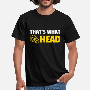 Cheesehead That's What Cheesehead Funny Wisconsin Cheese T - Men's T-Shirt