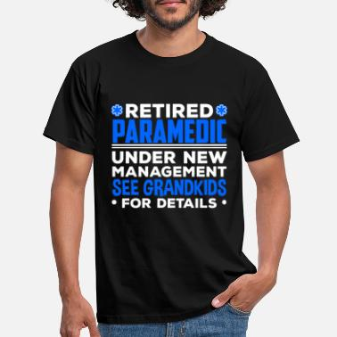 Wounded Retired Paramedic EMT Funny Under New Management - Men's T-Shirt