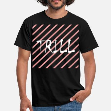 Trill TRILL - Men's T-Shirt