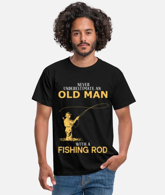 Never Underestimate An Old Man With A Rod T-Shirts - Never Underestimate An Old Man With A Fishing Rod - Men's T-Shirt black