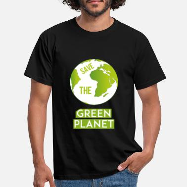 Earth Day Green planet - Save the green planet - Men's T-Shirt