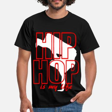Hip Hop hip hop is my life - Männer T-Shirt
