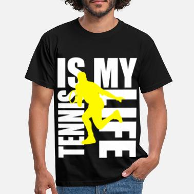 Tennis Is Life tennis is my life - T-shirt Homme