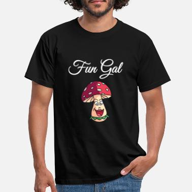 Fungal Mushroom Fungal Fungi Funny FUNGAL Image and Quote - Men's T-Shirt