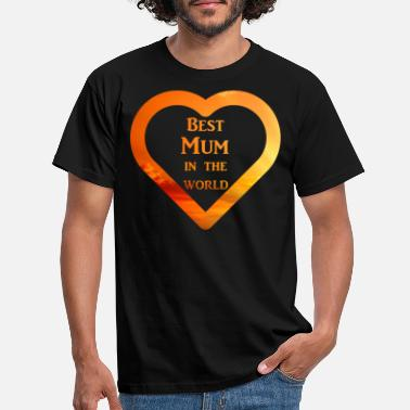 Best Mum Best Mum in the World - Men's T-Shirt